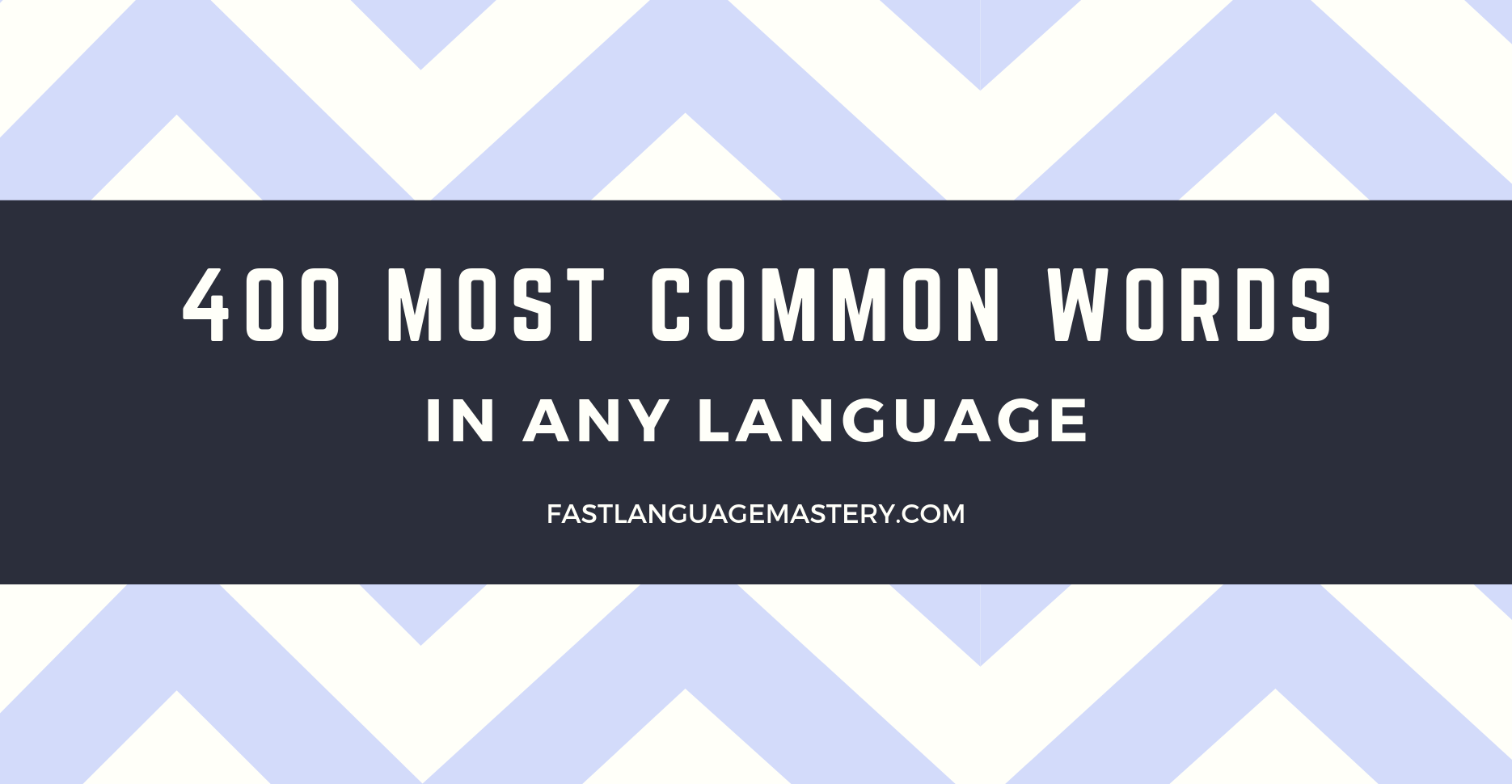 400 Most Common Words in any language