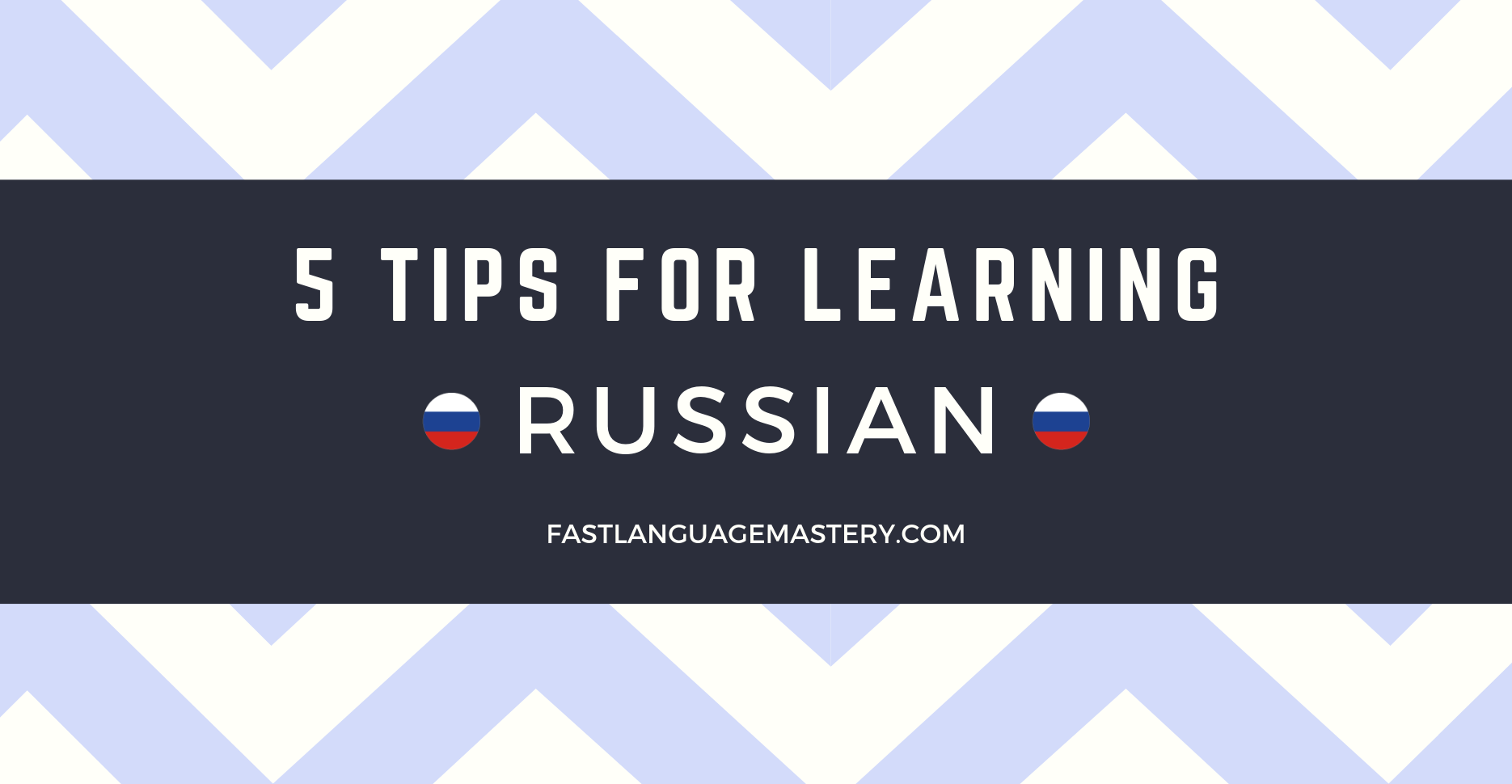 5 tips for learning Russian