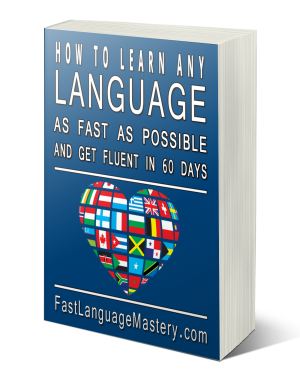 how to become fluent in a language fast