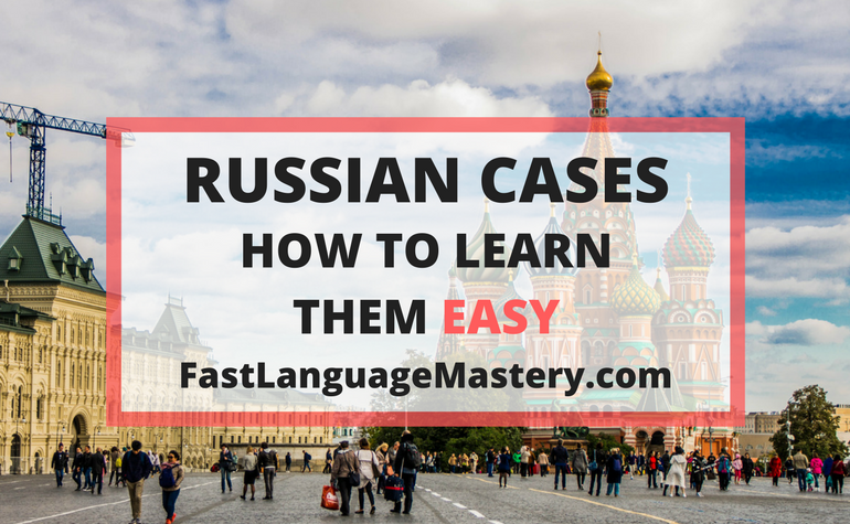 Russian Cases How to learn them EASY
